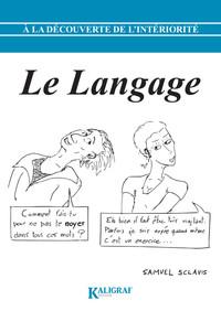 A La Decouverte De L'interiorite - A La Decouverte De L Interiorite Tome 3 : Le Langage