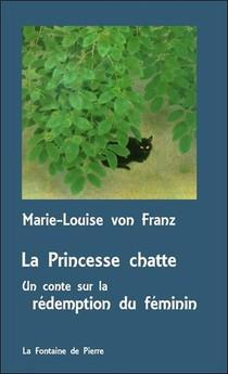 La Princesse Chatte ; Un Conte Sur La Redemption Du Feminin