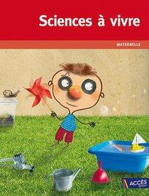 Sciences A Vivre ; Maternelle
