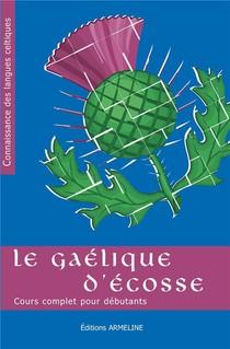 Le Gaelique D'ecosse - Cours Complet Pour Debutants