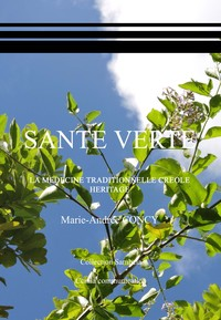 Sante Verte - La Medecine Traditionnelle Creole, Heritage