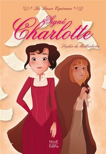 Les Soeurs Esperance T.1 ; Signe Charlotte