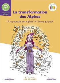 La Transformation Des Alphas ; A La Poursuite Des Alphas ; Sauve Qui Peut