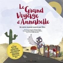 Le Grand Voyage D'annabelle ; Conte Musical Raconte Par Nery