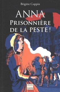 Anna Prisonniere De La Peste !