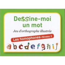 Dessine-Moi Un Mot Les Homphones Niv.2