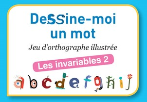 Dessine-Moi Un Mot Les Invariables 2