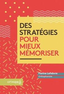 Des Strategies Pour Mieux Memoriser