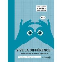 LES PETITS CAHIERS POUR COGITER - VIVE LA DIFFERENCE !