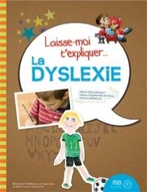 Laisse Moi T'expliquer ... La Dyslexie