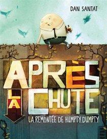 Apres La Chute : La Remontee De Humpty Dumpty