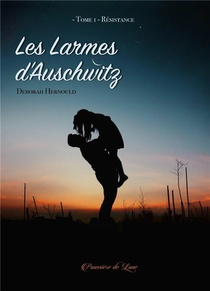 Les Larmes D'auschwitz T.1 ; Resistance