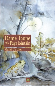 Dame Taupe Et Le Pays Lointain
