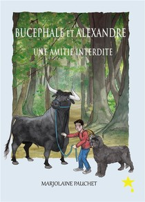 Bucephale Et Alexandre, Une Amitie Interdite