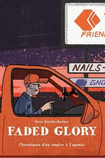 Faded Glory ; Chroniques D'un Empire A L'agonie