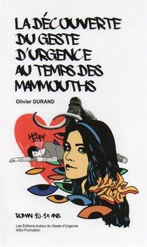 Les Gestes D'urgence Au Temps Des Mammouths (roman)