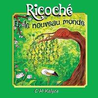 Ricoche Et Le Nouveau Monde