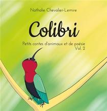 Petits Contes D'animaux Et De Poesie T.2 ; Colibri