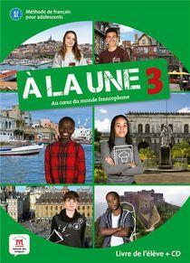 A La Une 3 ; Fle ; A2 / B1 ; Livre De L'eleve