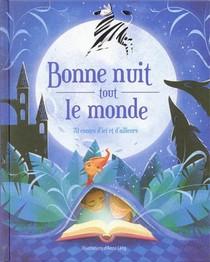 Bonne Nuit Tout Le Monde ; 70 Contes D'ici Et D'ailleurs