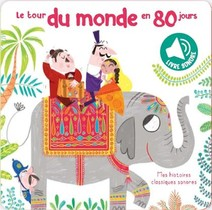 Mes Histoires Classiques Sonores ; Le Tour Du Monde En 80 Jours