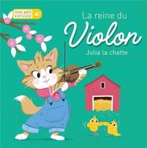La Reine Du Violon ; Julia La Chatte