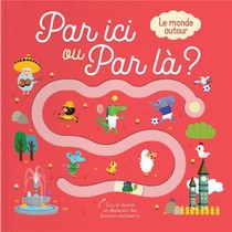 Par Ici Ou Par La ? ; Le Monde Autour