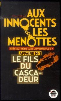 Aux Innocents Les Menottes T.1 ; Le Fils Du Cascadeur