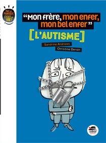 Mon Frere, Mon Enfer, Mon Bel Enfer ; L'autisme