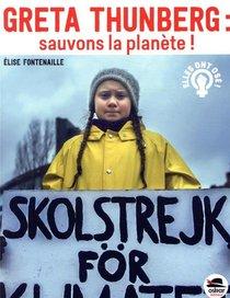 Greta Thunberg : Sauvons La Planete !