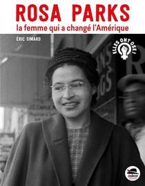Rosa Parks, La Femme Qui A Change L'amerique