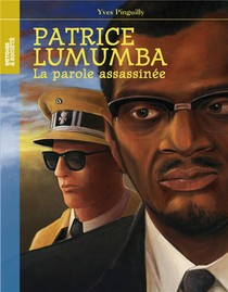 Patrice Lumumba ; La Parole Assassinee