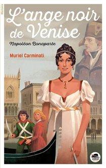 L'ange Noir De Venise ; Napoleon Bonaparte
