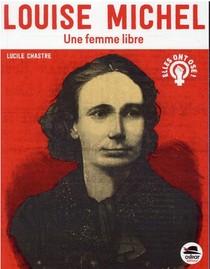 Louise Michel : Une Femme Libre