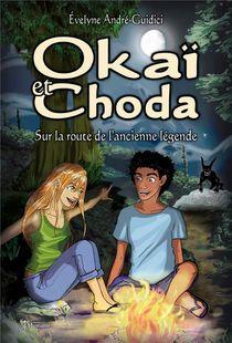 Okai Et Choda ; Sur La Route De L'ancienne Legende