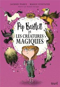 Pip Bartlett Et Les Creatures Magiques