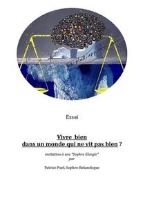 """Vivre Bien Dans Un Monde Qui Ne Vit Pas Bien ? ; Invitation A Une """"sophro Elargie"""""""