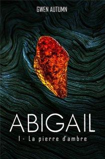 Abigail T.1 ; La Pierre D'ambre