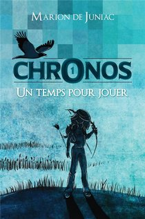 Chronos T.1 ; Un Temps Pour Jouer