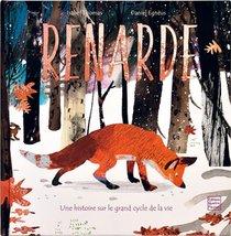 Renarde ; Le Grand Cycle De La Vie