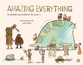 Amazing Everything ; Le Monde Merveilleux De Scott C.