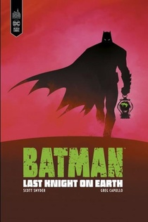 Batman ; Last Knight On Earth