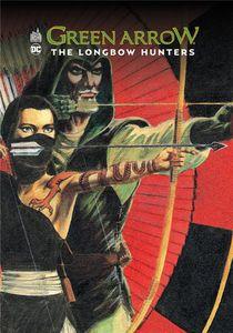 Green Arrow ; The Longbow Hunters