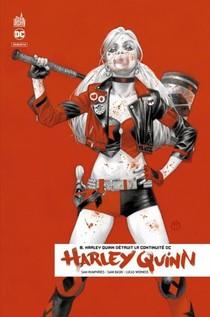 Harley Quinn Rebirth T.8 ; Harley Quinn Detruit La Continuite Dc