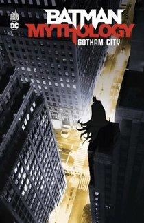 Batman ; Mythology : Gotham City
