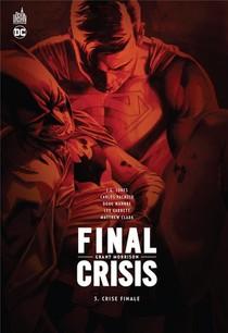 Final Crisis T.3 ; Crise Finale
