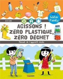 Agissons ! Zero Plastique, Zero Dechet