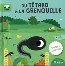 Du Tetard A La Grenouille ; Pop Up