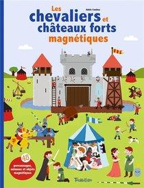 Les Chevaliers Et Chateaux Forts Magnetiques