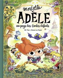 Mortelle Adele ; Au Pays Des Contes Defaits
